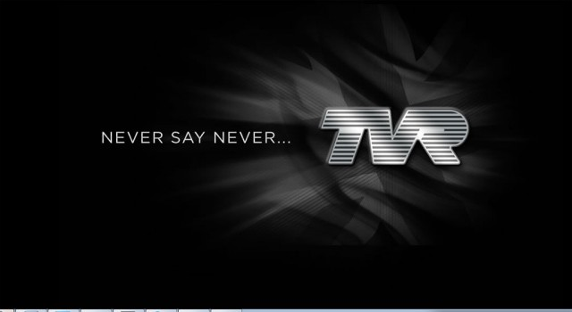 TVR's 'Never Say Never' pledge