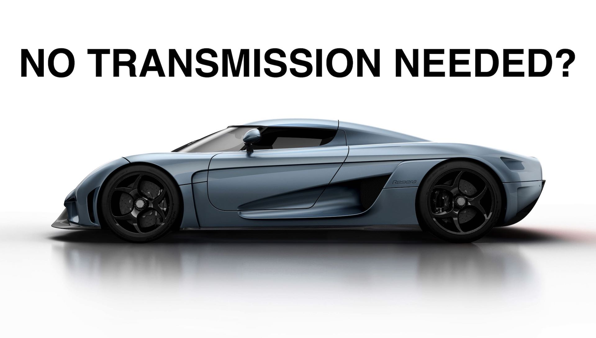 why doesn 39 t the koenigsegg regera have a transmission. Black Bedroom Furniture Sets. Home Design Ideas