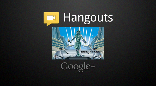2013 New York Auto Show Video Preview: Google+ Roundtable