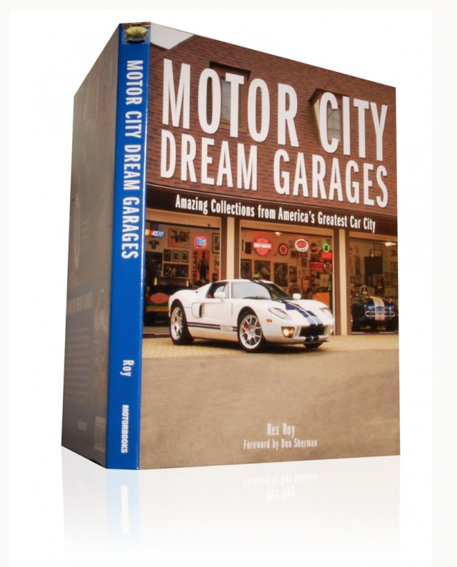 Order Motor City Dream Garages from TCC Editor, Rex Roy at www.RexRoy.net