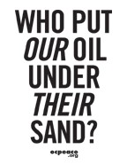 Who Put Our Oil Under Their Sand?